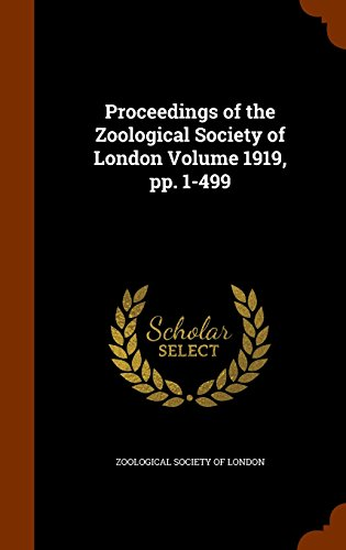 Proceedings of the Zoological Society of London Volume 1919, pp. 1-499