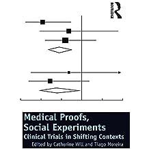 Medical Proofs, Social Experiments: Clinical Trials in Shifting Contexts