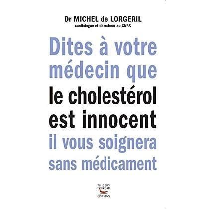 Dites à votre médecin que le cholestérol est innocent, il vous soignera sans médicaments (Médecine)