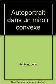 Autoportrait dans un miroir convexe john for Autoportrait miroir