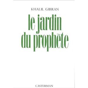 Le Jardin du Prophète de Khalil Gibran,Claire Dubois (Traduction) ( 4 mai 1993 )