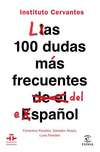 Las 100 dudas más frecuentes del español (FUERA DE COLECCIÓN Y ONE SHOT) por Instituto Cervantes