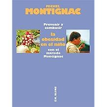 Prevenir y combatir la obesidad en el niño con el método Montignac (Salud)