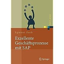 Exzellente Geschäftsprozesse mit SAP: Praxis des Einsatzes in Unternehmensgruppen (Xpert.press)
