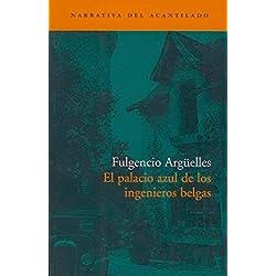 El palacio azul de los ingenieros belgas by Fulgencio Argüelles Tuñón(2003-11-01) Premio Café Gijón 2003