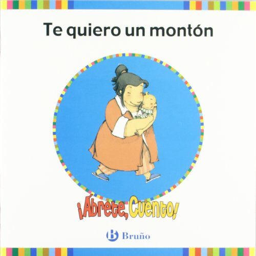 Abrete, cuento! & Te quiero un montón / Open up, story! & I love you a lot (Abrete, Cuento!; Serie: Azul / Open Up, Story!; Blue Serie)