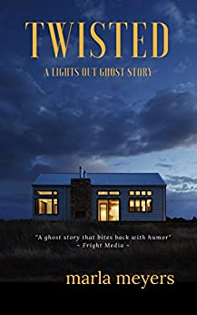 Twisted (A Ghost Story): Lights Out Series - Book 1 by [Meyers, Marla]