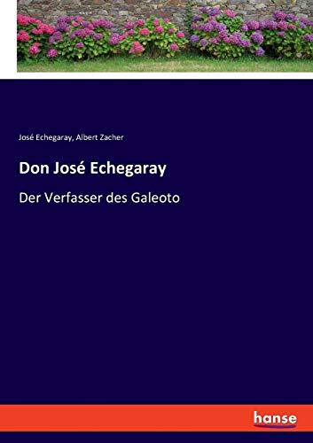 Don José Echegaray: Der Verfasser des Galeoto