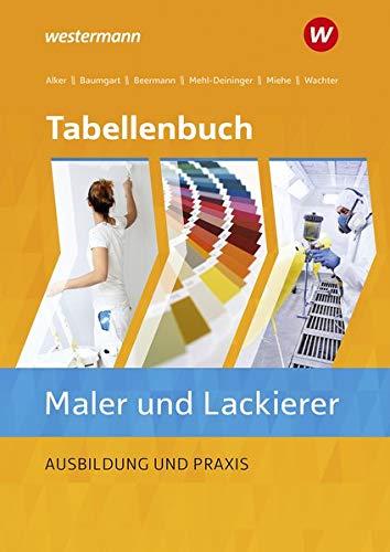 Tabellenbuch Maler/-innen und Lackierer/-innen: Ausbildung und Praxis