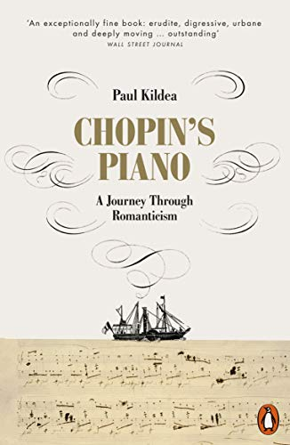 Chopin's Piano: A Journey through Romanticism (English Edition)