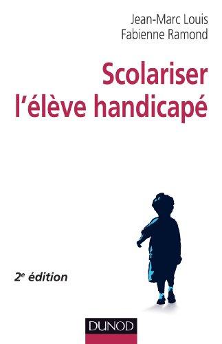Scolariser l'élève handicapé - 2e édition