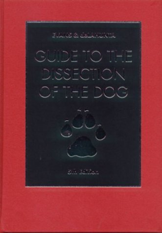 Guide to the Dissection of the Dog by Howard E. Evans PhD (2000-02-11)