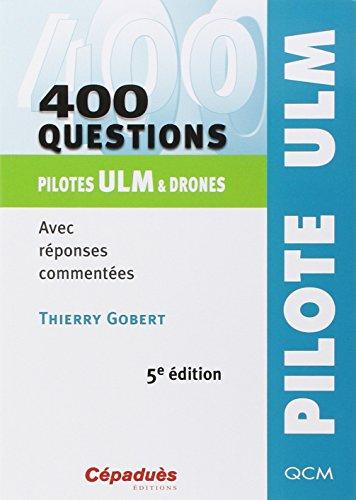 34;400 questions Pilotes ULM & drones Avec réponses commentées34;