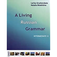 A Living Russian Grammar: Book (Intermediate)