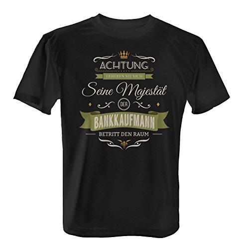 Fashionalarm Herren T-Shirt - Seine Majestät der Bankkaufmann betritt den Raum | Fun Shirt mit Spruch als Geschenk Idee für Job Arbeit Beruf Schwarz