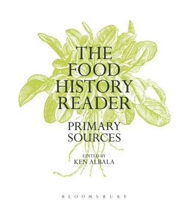[(The Food History Reader: Primary Sources)] [Author: Ken Albala] published on (August, 2014)