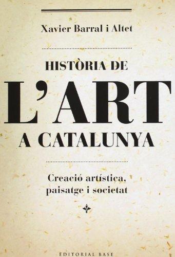 Història de l'art a Catalunya por Xavier Barral i Altet