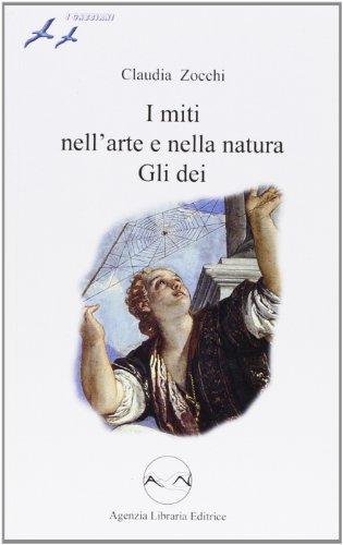 I miti nell'arte e nella natura. Gli dei. Con espansione online. Per la Scuola media