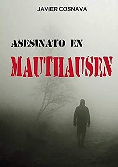 ASESINATO EN MAUTHAUSEN (Un caso de Otto Weilern) (Spanish Edition)