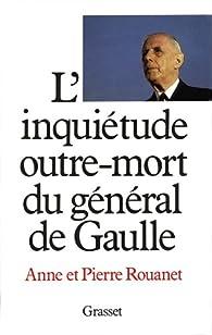L'inquiétude outre-mort du général de Gaulle par Pierre Rouanet