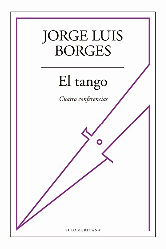 El tango: Cuatro conferencias (Spanish Edition)