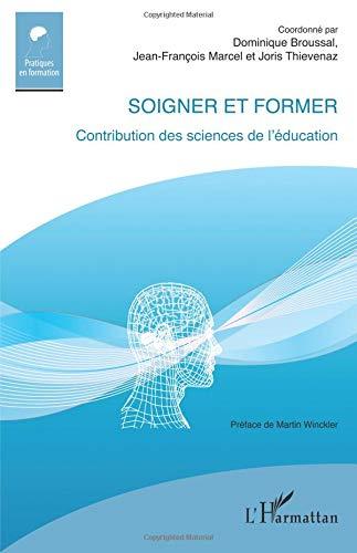 Soigner et former: Contribution des sciences de l'éducation
