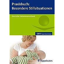 Praxisbuch: Besondere Stillsituationen (DHV-Expertinnenwissen)