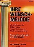 Ihre Wunschmelodie. Das Schönste aus der Welt der Klassik und Unterhaltung für die elektronische Orgel, Band 1