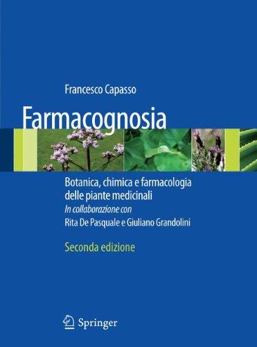 Farmacognosia. Botanica, chimica e farmacologia delle piante medicinali