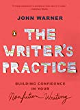 The Writers Practice: Building Confidence in Your Nonfiction Writing (English Edition)