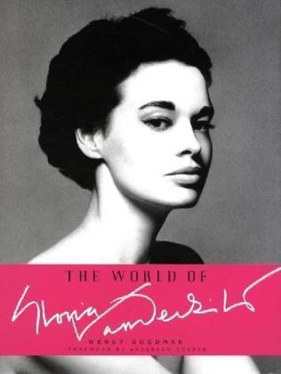 The World of Gloria Vanderbilt by Goodman, Wendy (2010) Hardcover