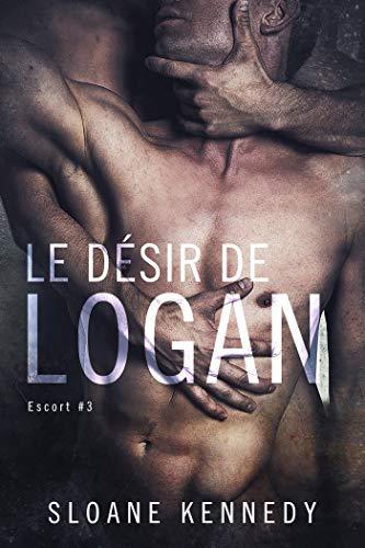 Le désir de Logan: Escort #3 par Sloane Kennedy