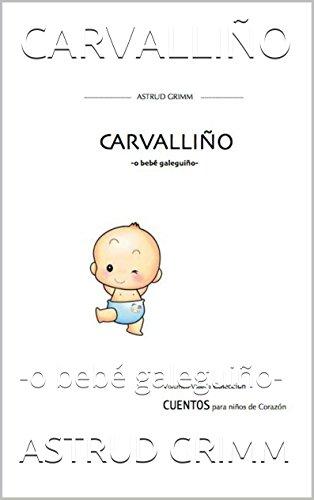 CARVALLIÑO: -o bebé galeguiño- eBook: ASTRUD GRIMM: Amazon ...