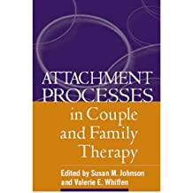 (Attachment Processes in Couple and Family Therapy) By Susan M. Johnson (Author) Paperback on (Feb , 2006)