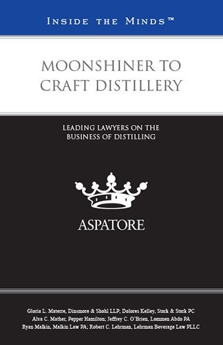 moonshiner-to-craft-distillery-2016-leading-lawyers-on-the-business-of-distilling-inside-the-minds