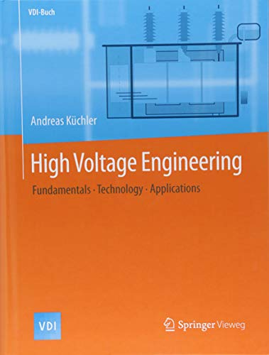 High Voltage Engineering: Fundamentals - Technology - Applications (VDI-Buch) -
