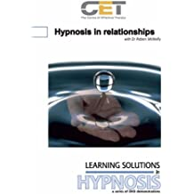 Learning Solutions in Hypnosis: Hypnosis in Relationships
