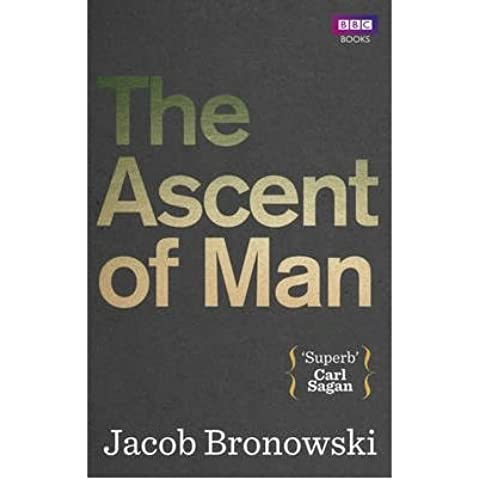 [(The Ascent of Man)] [ By (author) Jacob Bronowski ] [April, 2013]
