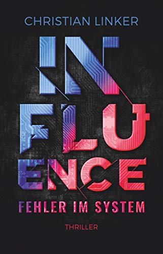 Buchseite und Rezensionen zu 'Influence - Fehler im System: Thriller (dtv bold)' von Christian Linker