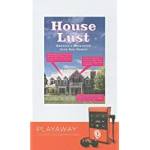 House Lust: America's Obsession With Our Homes: Library Edition