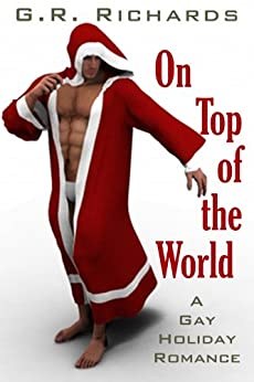 On Top of the World: A Gay Holiday Romance (English Edition) von [Richards, G.R.]