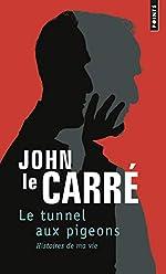 Le Tunnel aux pigeons - Histoires de ma vie de John Le carre