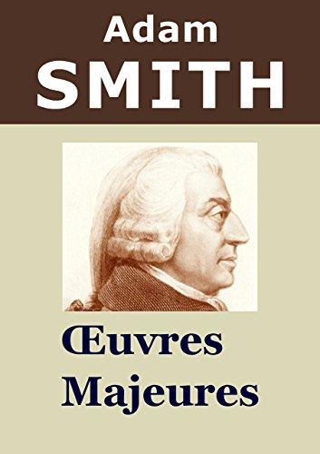 ADAM SMITH - 4 Oeuvres: Recherches sur la nature et les causes de la richesse des nations, ...