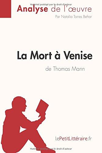 La Mort  Venise de Thomas Mann (Analyse de l'oeuvre): Comprendre La Littrature Avec Lepetitlittraire.Fr