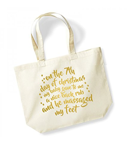 On the 7th Day of Christmas My Baby Gave to Me a Nice Back Rub and He Massaged My Feet - Large Canvas Fun Slogan Tote Bag Natural/Gold