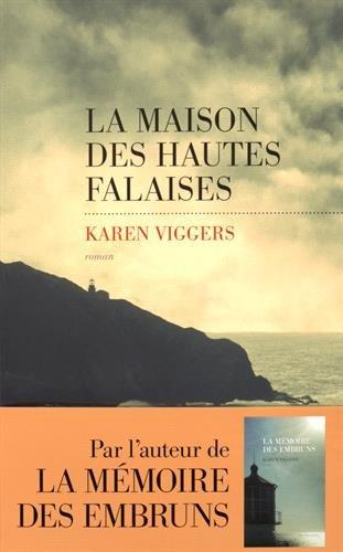 La Maison des hautes falaises / Karen Viggers   Viggers, Karen. Auteur
