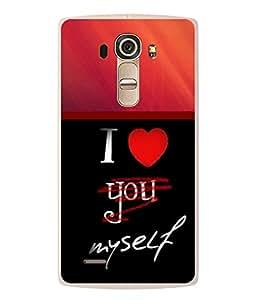 PrintVisa I Love Myself Wording High Gloss Designer Back Case Cover for LG G4 :: LG G4 Dual LTE :: LG G4 H818P H818N :: LG G4 H815 H815TR H815T H815P H812 H810 H811 LS991 VS986 US991