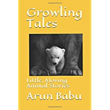 Growling Tales: Little, Moving Animal Stories