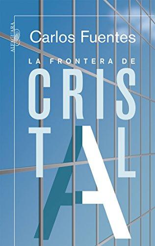 La frontera de cristal por Carlos Fuentes
