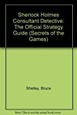 Sherlock Holmes, Consulting Detective - The Unauthorized Strategy Guide de Bruce Shelley